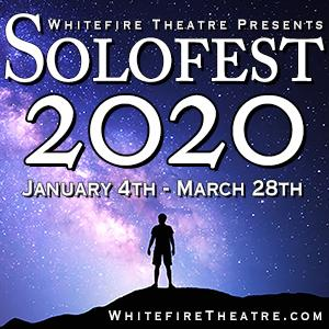 The Whitefire Theatre Presents SOLOFEST 2020