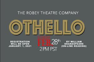 The Robey Theatre Company Presents OTHELLO, February 28