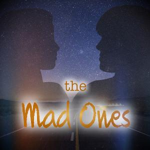 Russo Richardson Productions Presents Virtual Production Of THE MAD ONES By Kerrigan And Lowdermilk