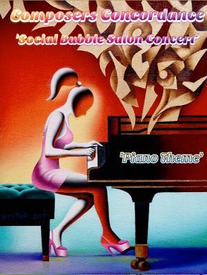 Composers Concordance Presents Social Bubble Salon Concert 'Piano Theme'