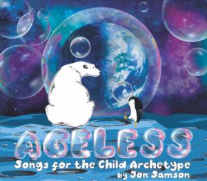 Jon Samson Presents AGELESS:SONGS FOR THE CHILD ARCHETYPE