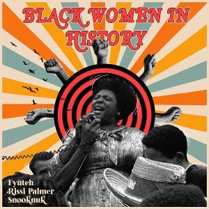 FYÜTCH Releases 'Black Women in History'