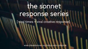 Indigo Arts Collective's Shea Donovan Presents THE SONNET RESPONSE SERIES in Response To COVID-19