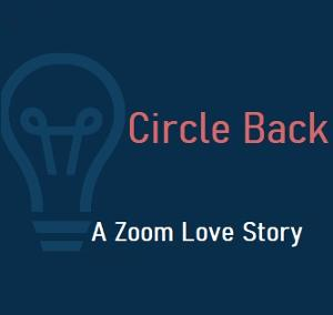 CIRCLE BACK Workplace Romance Premieres At Toronto Digital Fringe Festival