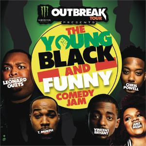 Monster Energy Outbreak Tour Presents 10-City 33-Date Tour YOUNG, BLACK, AND FUNNY COMEDY JAM