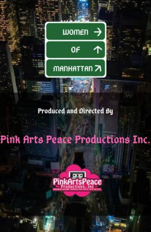 Pink Arts Peace Productions, Inc. Will ReviveWOMEN OF MANHATTAN Online