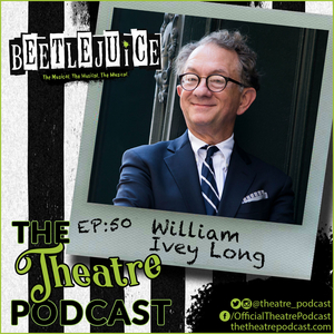 Podcast Exclusive: The Theatre Podcast With Alan Seales: William Ivey Long