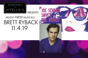 Feinstein's Presents MOSTLYNEWMUSICALS With LA Premiere Of Brett Ryback's JOE SCHMOE SAVES THE WORLD