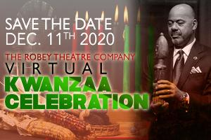 The Robey Theatre Company Presents a Virtual Kwaanza Celebration