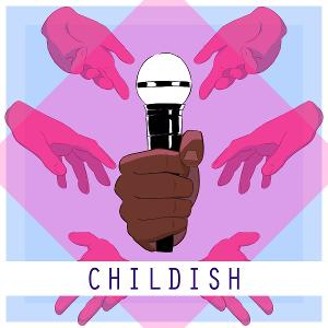 Take a Listen to CHILDISH: THE PODCAST MUSICAL