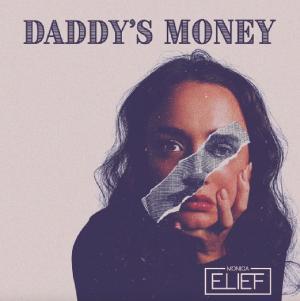 Monica Elief Releases New Single 'Daddy's Money'