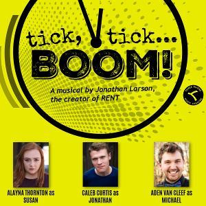 Caleb Curtis, Alayna Thornton, And Aden Van Cleef Lead Three Rivers Music Theatre's  TICK, TICK...BOOM!