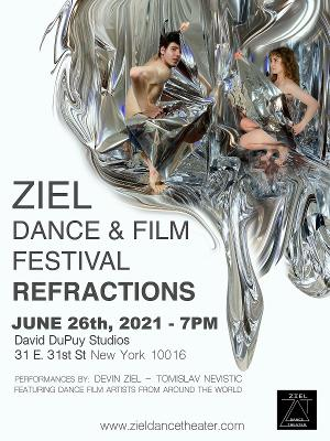 Ziel Dance & Film Festival Presents REFRACTIONS An Intimate Look At First In-Person Events Since The COVID-19 Pandemic