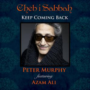 Cheb I Sabbah's Posthumous Release 'Keep Coming Back' Out Aug. 6