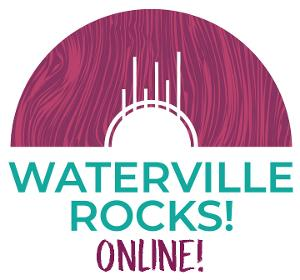 Waterville Creates! to Present WATERVILLE ROCKS! Live Streaming Concert