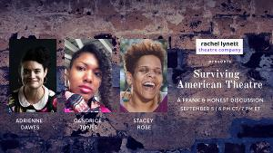 Adrienne Dawes, Candrice Jones and Stacey Rose Join SURVIVING AMERICAN THEATRE Discussion