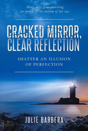 New Book CRACKED MIRROR, CLEAR REFLECTION Inspires Dreams Despite Imperfection