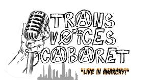 Trans Voices Cabaret Presents LIVE IN ANARCHY Featuring Donnie Cianciotto, Milo Jordan, Nikki Knupp and More