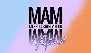 Mixed Asian Media to Present MIXED ASIAN MEDIA FEST