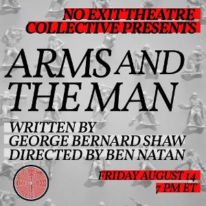No Exit Theatre Collective Presents George Bernard Shaw's ARMS AND THE MAN in Live-Streamed Reading Series