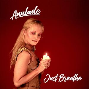 Anulade Releases New Single 'Just Breathe'