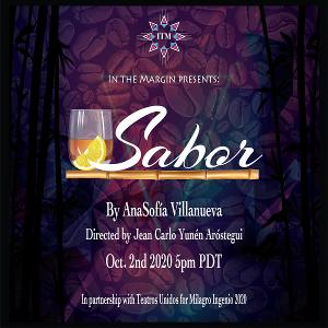 In The Margin Presents SABOR By AnsSofía Villanueva, directed by Jean Carlo Yunén Aróstegui, For Milagro's 2020 Live Virtual Theatre Festival