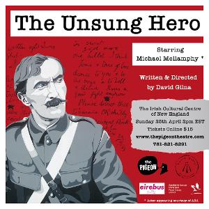 THE UNSUNG HERO By David Gilna Will Be Streamed at The Irish Cultural Centre of New England
