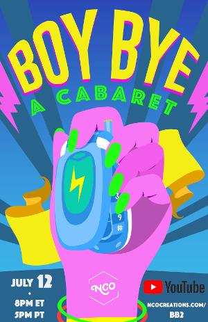 NCO Creations Presents BOY BYE Cabaret Livestream
