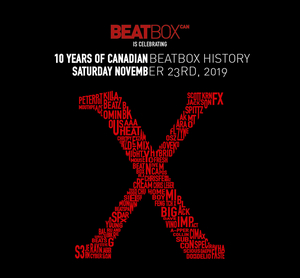 Beatbox Canada Presents The 10th Canadian Beatboxing Championships