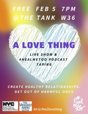Free Live Show A LOVE THING Will Share Performances and Tips to Create Healthy Relationships and Prevent Harmful Ones