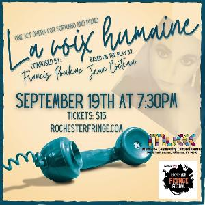 Poulenc's LA VOIX HUMAINE to be Presented at 2021 KeyBank Rochester Fringe Festival