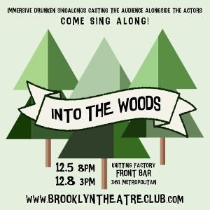 INTO THE WOODS An Immersive Singalong Experience will Play at Brooklyn Theatre Club