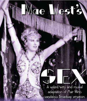 New Adaptation Of Mae West's Scandalous SEX Premieres On Whidbey Island