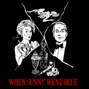 Justin Sayre Presents WHEN SUNNY WENT BLUE! Featuring Drew Droege, Sam Pancake and More
