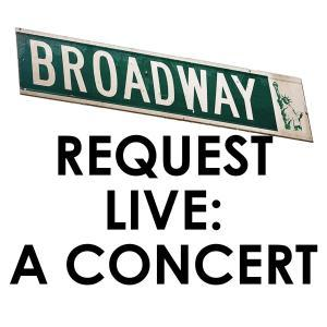 Music Mountain Theatre Presents BROADWAY REQUEST LIVE: A CONCERT