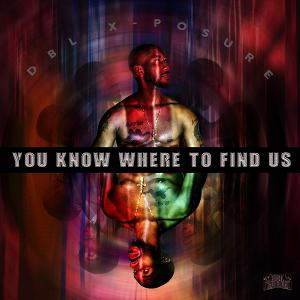 DBL X-Posure Release New Single 'You Know Where To Find Us'