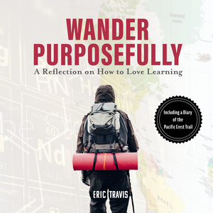 New Audiobook Wander Purposefully: A Reflection On How To Love Learning
