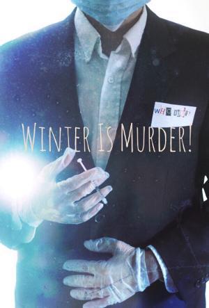 Farmstead Arts Center Presents WINTER IS MURDER! Live Whodunit Via Zoom