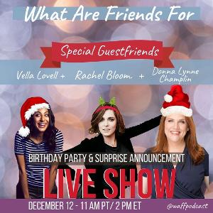WHAT ARE FRIENDS FOR Live Show To Reunite CRAZY EX-GIRLFRIEND Cast Members