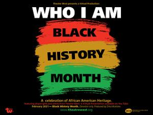 Theatre West Presents WHO I AM, A Celebration Of African-American Heritage
