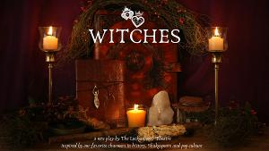 Luckenbooth Presents WITCHES, A NEW PLAY