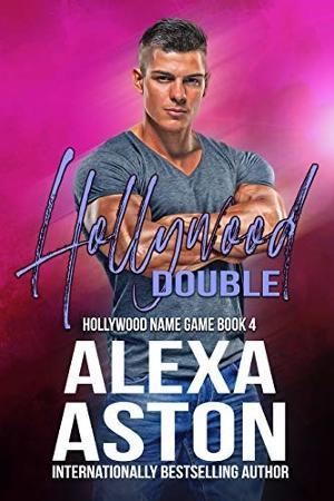 Alexa Aston Releases New Contemporary Romance HOLLYWOOD DOUBLE