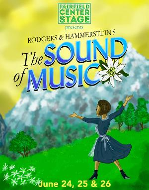 THE SOUND OF MUSIC to be Presented by Fairfield Center Stage in June