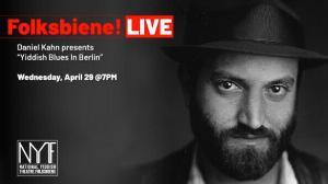 Folksbiene LIVE! Presents Daniel Kahn With 'Yiddish Blues In Berlin'