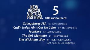 New Works Virtual Festival Announces Final Plays And New Dates