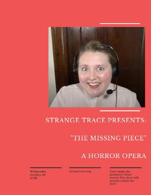 Strange Trace Announces THE MISSING PIECE: A HORROR OPERA