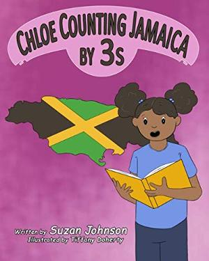 Suzan Johnson Releases New Children's Book CHLOE COUNTING JAMAICA BY 3S