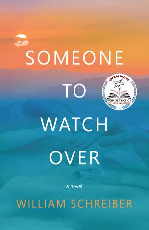 SOMEONE TO WATCH OVER by William Schreiber Out Today