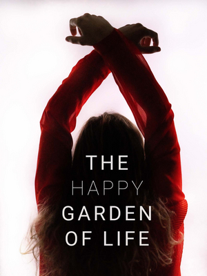 THE HAPPY GARDEN OF LIFE Opens At New Ohio Theatre, October 18