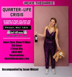 Jackie Theoharis Returns to Don't Tell Mama With QUARTER LIFE CRISIS, May 14